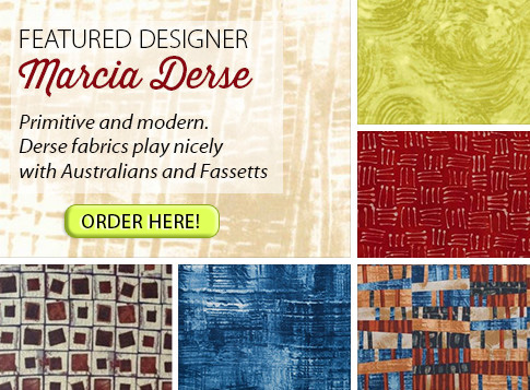 Marcia Derse - Primitive and moder. Derse fabrics play nicely with Australians and Fassetts